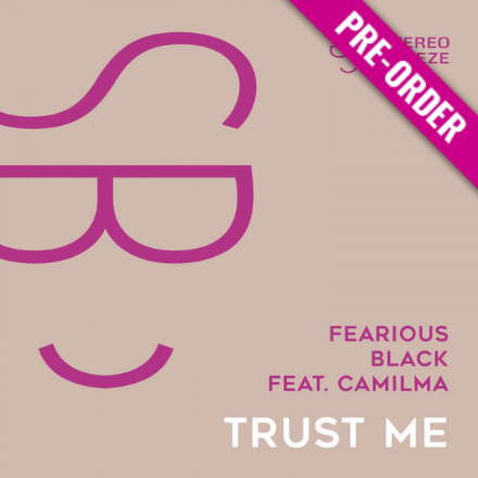 Fearious Black feat. camilma - Trust Me