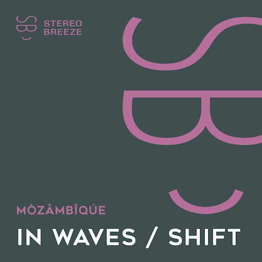 MÒZÂMBÎQÚE - In Waves / Shift