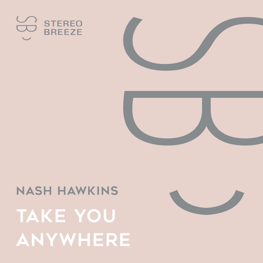 Nash Hawkins - Take You Anywhere