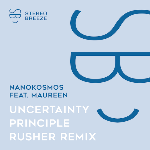 Nanokosmos feat. Maureen - Uncertainty Principle (Rusher Remix)