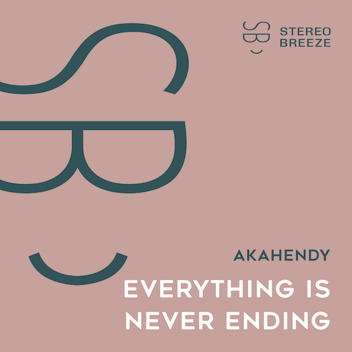 AkaHendy - Everything is Never Ending